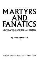 Martyrs and fanatics by Peter Dreyer