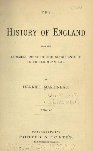 The history of England from the commencement of the XIXth century to the Crimean war by Martineau, Harriet