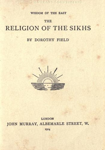 The religion of the Sikhs by Field, Dorothy.