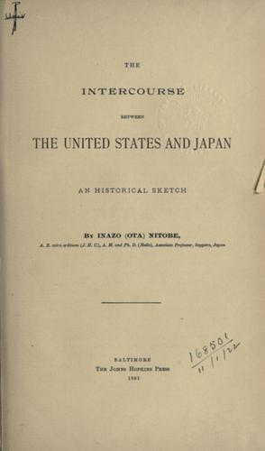The intercourse between the United States and Japan by Inazo Nitobe