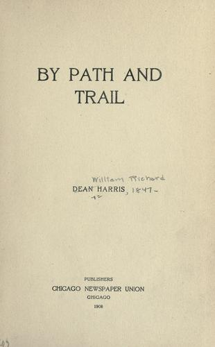 By path and trail by Harris, William Richard