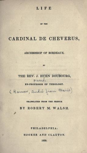Life of the Cardinal de Cheverus, Archbishop of Bordeaux by M. Hamon