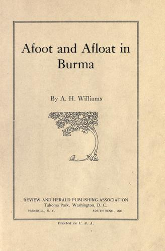 Afoot and afloat in Burma by Alfred Henry Williams