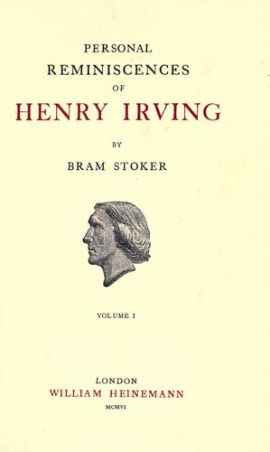 Personal reminiscences of Henry Irving by Bram Stoker