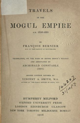Travels in the Mogul Empire, A.D. 1656-1668 by François Bernier