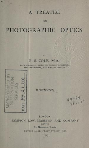 A treatise on photographic optics by Reginald Sorrè Cole