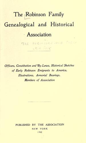 The Robinsons and their kin folk by Robinson Family Genealogical and Historical Association.