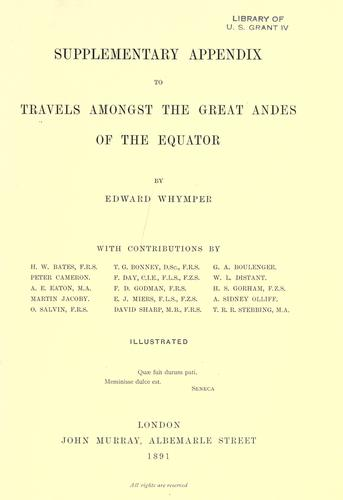 Supplementary appendix to travels amongst the great Andes of the equator by Edward Whymper