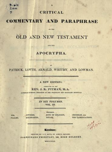 A critical commentary and paraphrase on the Old and New Testament and the Apocrypha by John Rogers Pitman