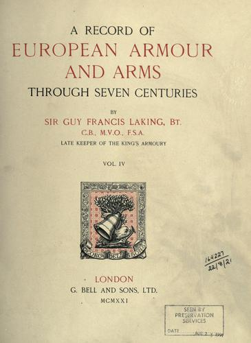 A record of European armour and arms through seven centuries by Laking, Guy Francis Sir