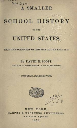 A smaller school history of the United States by David B. Scott