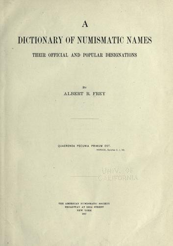 A dictionary of numismatic names by Albert Romer Frey