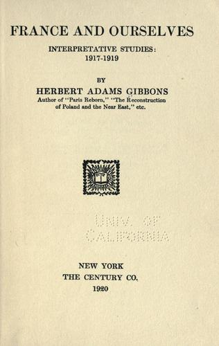 France and ourselves by Gibbons, Herbert Adams
