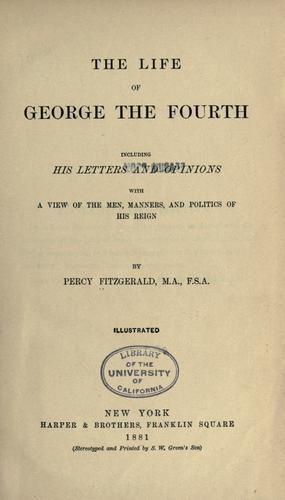 The life of George the Fourth
