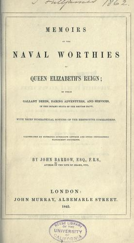 Memoirs of the naval worthies of Queen Elizabeth's reign by Barrow, John