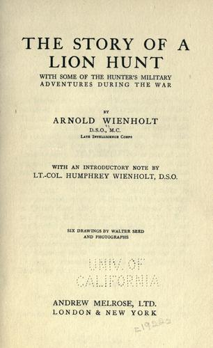 The story of a lion hunt by Arnold Wienholt