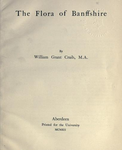 The flora of Banffshire by William Grant Craib