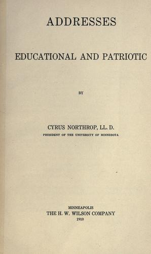 Addresses, educational and patriotic by Northrop, Cyrus