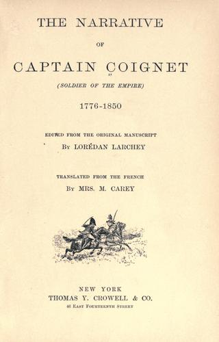 The narrative of Captain Coignet (soldier of the empire) 1776-1850 by Jean-Roch Coignet