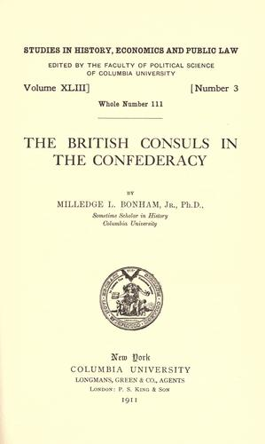 The British consuls in the confederacy by Milledge Louis Bonham