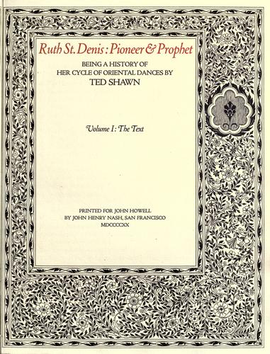 Ruth St. Denis, pioneer & prophet by Ted Shawn