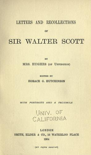Letters and recollections of Sir Walter Scott by Mary Ann Watts Hughes