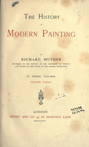 The history of modern painting by Muther, Richard