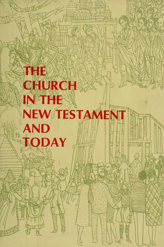 The church in the New Testament and today by N. Leroy Norquist