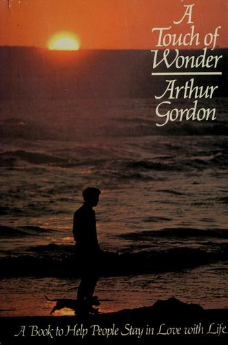 A touch of wonder by Arthur Gordon