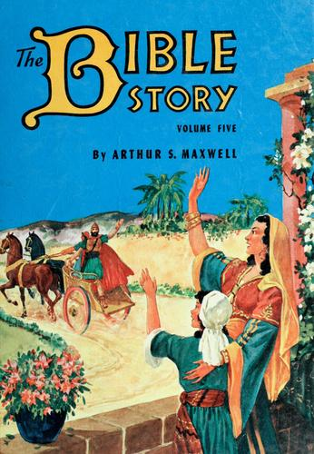 The Bible story : Volume 5 by Arthur S. Maxwell