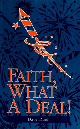 Faith, what a deal! by Dave Duell
