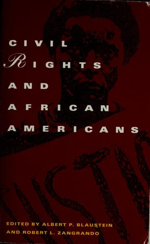 Civil rights and African Americans by edited by Albert P. Blaustein and Robert L. Zangrando.