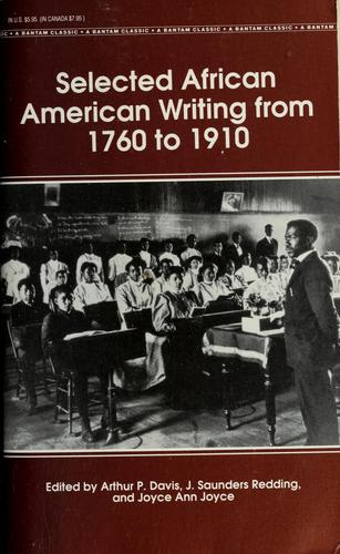 Selected African American writing from 1760 to 1910 by Arthur Paul Davis