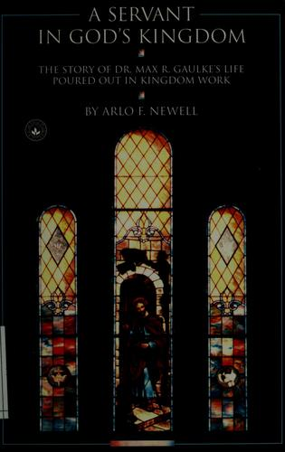 A servant in God's kingdom by Arlo F. Newell
