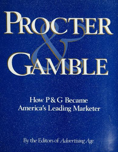 Procter and Gamble by W. Procter