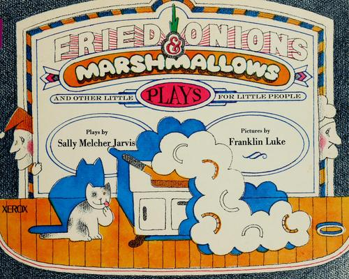 Fried onions & marshmallows by Sally Melcher Jarvis