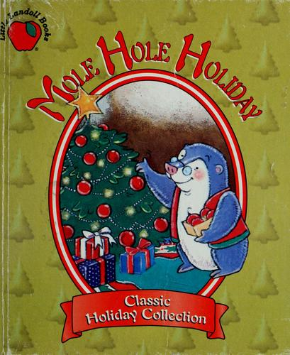 Mole hole holiday by