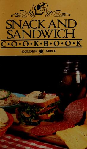 Snack and sandwich cookbook by