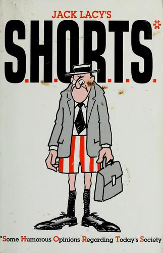 S.H.O.R.T.S.* by Jack Lacy