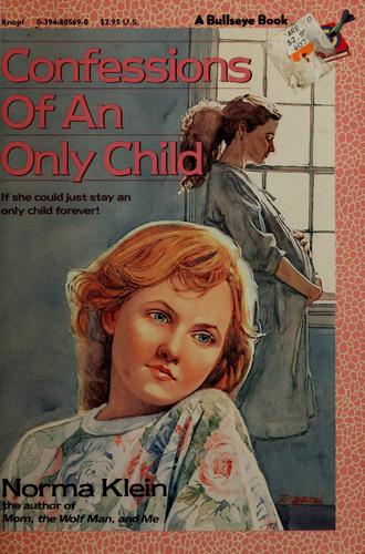 Confessions of an Only Child by Norma Klein