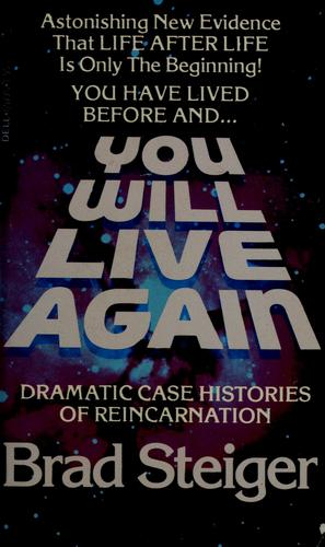 You Will Live Again by Brad Steiger