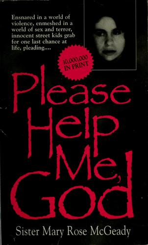 Please help me, God by Mary Rose McGeady