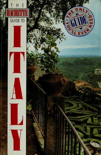 The Hachette guide to Italy by Hachette (Firm)
