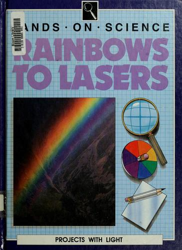 Rainbows to Lasers (Hands on Science) by Kathryn Whyman