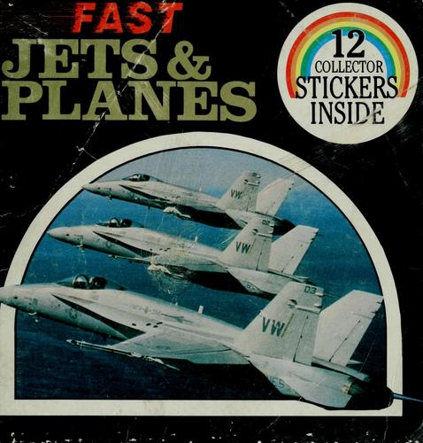Fast jets & planes by Jill Wolf