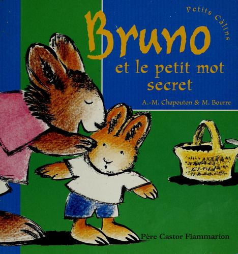 Bruno et le petit mot secret by Anne-Marie Chapouton