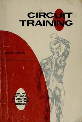 Circuit training by Robert P. Sorani