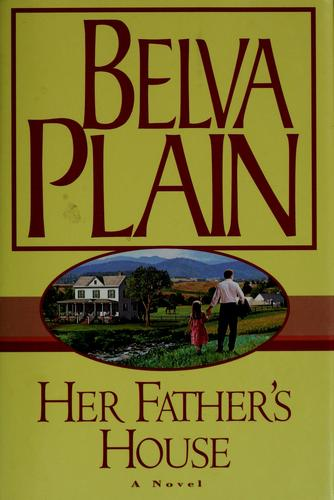 Her father's house by Plain, Belva.