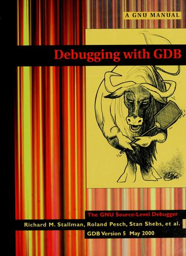 Debugging with GDB by Richard Stallman