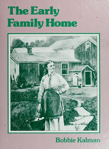 The early family home by Bobbie Kalman